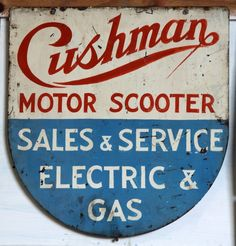 Cushman Motor Scooter Sales & Service vintage sign. Look @Kristy Cushman!