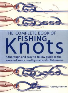 The Complete Book of Fishing Knots at http://suliaszone.com/the-complete-book-of-fishing-knots/