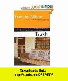 Trash Publisher Plume Dorothy Allison ,   ,  , ASIN: B004VAAWLM , tutorials , pdf , ebook , torrent , downloads , rapidshare , filesonic , hotfile , megaupload , fileserve
