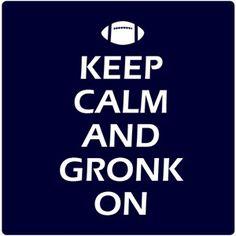 Keep Calm & Gronk On T-Shirt