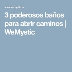 3 poderosos baños para abrir caminos | WeMystic