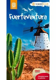 Fuerteventura.Travelbook. Wydanie 1 - Berenika Wilczyńska #bezdroza #spain #fuerteventura