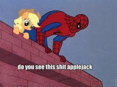 mlp fim my little pony friendship is magic spiderman cartoon meme do you see this shit applejack Memes Estúpidos, Stupid Funny Memes, The Funny, Hilarious, Funny Stuff, Funny Pins, Random Stuff, Humor Disney, Disney Quotes