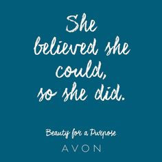She believed she could, so she did. #BeautyforaPurpose