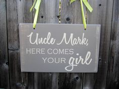 """10"""" x 16"""" Wooden Wedding Sign:  Double Sided Uncle, here comes your girl & Thank You. $32.00, via Etsy."""
