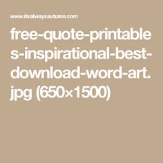 free-quote-printables-inspirational-best-download-word-art.jpg (650×1500)