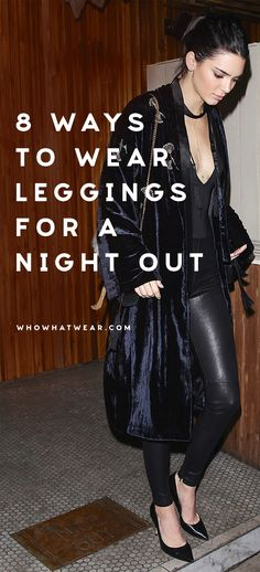 Going out tonight? Yes, you can wear leggings. Try these outfit ideas that look cool and keep you comfy.