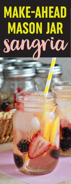 Make-Ahead Mason Jar Sangrias - personal, individually-portioned berry-lemon sangrias made and served in the very same jar! Just add ice, soda, and a straw. Mason Jar Cocktails, Mason Jar Meals, Meals In A Jar, Mason Jars, Individual Appetizers, Appetizers For A Crowd, Mason Jar Bebidas, Party Food For Adults, Berry Sangria