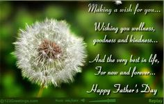 A special fathers day wish to the Best DAD.