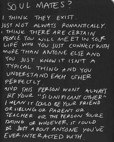 ?, soul mates, friend, quote, teacher, parent, SIBLING, true, not always romantically