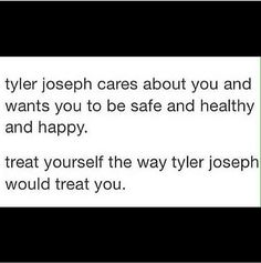 And let's return the favor and treat Tyler the way he treats us.