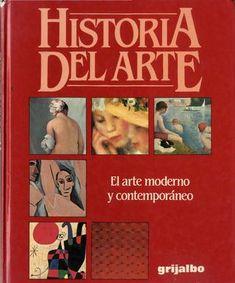 Historia del arte 4 el arte moderno y contemporaneo grijalbo 1996