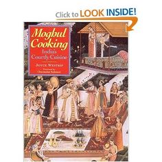Moghul Cooking: India's Courtly Cuisine