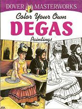 Dover Masterworks - Color Your Own Degas Paintings from Dover Publications