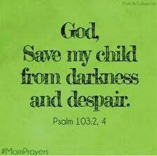 god children save mom quotes prayer son prayers child adult daughter psalm baby pray jesus despair darkness help need blessing Bible Scriptures, Bible Quotes, Prayer For My Children, Prayers For Healing Children, Adult Children Quotes, Prayer For Son, Future Children, Mom Prayers, Prayers For My Daughter