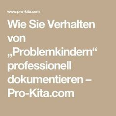 """Wie Sie Verhalten von """"Problemkindern"""" professionell dokumentieren – Pro-Kita.com"""