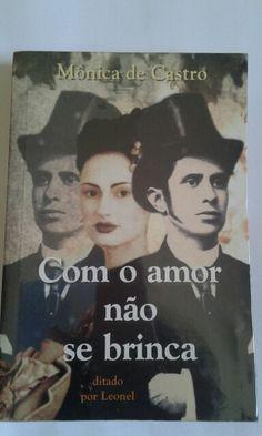 COM O AMOR NAO SE BRINCA- livro mediunico ditado por Leonel