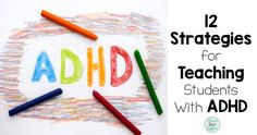 Tips and strategies for teaching students with ADHD. Classroom tested ideas.