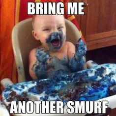 Bring me another smurf!!!