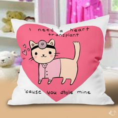 I need a Heart Transplant You Valentine Pillow Cases