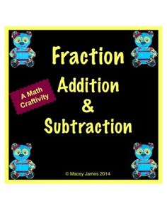 Fraction Problems: This math craftivity provides practice for calculating fraction addition and subtraction. I require students to complete all the fraction problems before allowing them to assemble and color the panda. Students get so excited that they often want to make both the girl and boy panda.