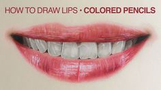 How to Draw Lips and a Mouth with Colored Pencils