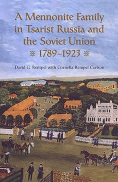 A Mennonite Family in Tsarist Russia and the Soviet Union, by David G. Rempel: a first-hand account of life in Russian Mennonite settlements during the landmark period of University Of Toronto, World Religions, My Heritage, Soviet Union, Worlds Of Fun, Memoirs, Family History, South America, My Books