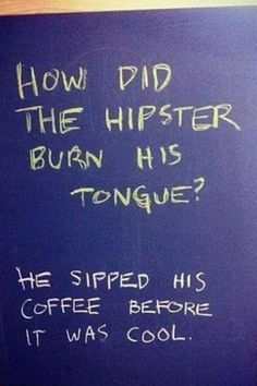 hipster humor 580x870 25 Funny Things Found At Coffee Shops
