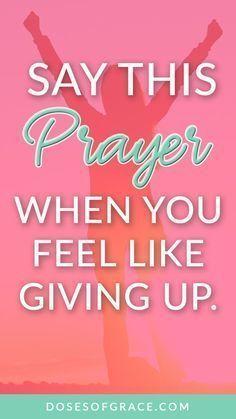 A prayer for when you feel like giving up   Prayer for strength   prayer for Stress   bible verse   Power of prayer   prayer tips   Blog posts for Christian women   #prayer #christianity