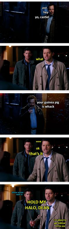 """Hold my halo, Dean!"" I don't know why but this made me giggle uncontrollably. Cass needs a guinea pig."