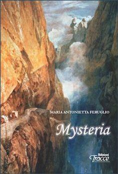 """Pescara,""""Mysteria"""": il libro di racconti di Maria Antonietta Feruglio"""
