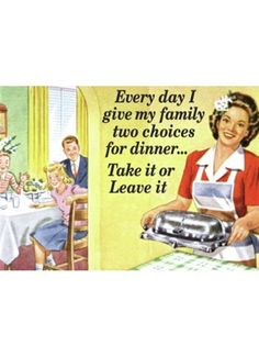 Retro Humour Magnet - Every Day I Give My Family Two Choices