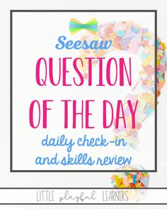 Seesaw Question of the Day: Overview Home Learning, Learning Resources, Teaching Tools, Teacher Resources, New School Year, Beginning Of School, Middle School, Question Of The Day, This Or That Questions
