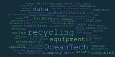 OceanTech | Computer Recycling | Electronics Recycling #wordcloud #recycling #electronics recycling