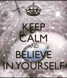 KEEP CALM AND Believe In Yourself. Another original poster design created with the Keep Calm-o-matic. Buy this design or create your own original Keep Calm design now. Keep Calm Posters, Keep Calm Quotes, Keep Calm Carry On, Keep Calm And Love, Keep Calm Wallpaper, Keep Calm Signs, Affirmations, Life Quotes, Funny Quotes