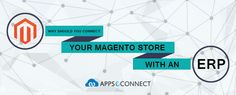 By connecting #Magento store with an ERP system, it helps to automate the business transaction processing.