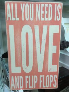 All you need is love and flip flops