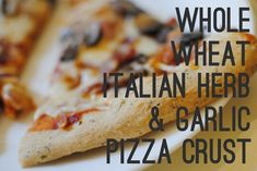 This Whole Wheat Italian Herb & Garlic Pizza Crust is a must use this week!