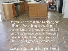 Do you use a steam mop to clean your floors? If so, adding a few drops of orange, lemon or lavender essential oil on the steam mop cover will not only disinfect the floors, but make your house smell great in the process!!!