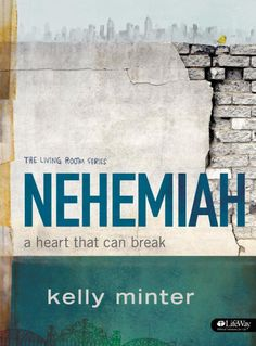 Nehemiah: A Heart That Can Break by Kelly Minter. Awesome bible study and video sessions. I'm in the middle of this class at church and seriously love this book!