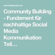 Community Building - Fundament für nachhaltige Social Media Kommunikation Teil…