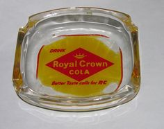VINTAGE ROYAL CROWN COLA ASHTRAY GLASS BETTER TASTE CALLS FOR RC ADVERTISING #ROYALCROWN