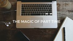 The Magic of Part Time