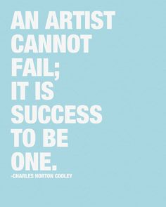 'An artist cannot fail; It is a success to be one' -Charles Horton Cooley via Mum Quotes) Art Quotes Artists, Healthy Foods To Eat, Healthy Breakfasts, Inspire Me, Quotes To Live By, Fails, Healthy Living, Inspirational Quotes, Success