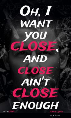 Nick Jonas - Close ft. Tove Lo Lyrics