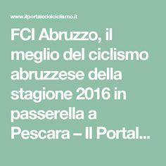 FCI Abruzzo, il meglio del ciclismo abruzzese della stagione 2016 in passerella a Pescara – Il Portale Del Ciclismo