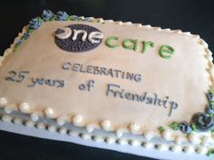 French vanilla cake with buttercream and Lemon filling with One Care's edible logo. Celebrates this amazing achievement, 25 years of Friendship at the Exeter senior's dining program! French Vanilla Cake, Lemon Filling, Sheet Cakes, Exeter, Friendship, Dining, Logo, Amazing, Desserts