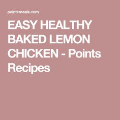 EASY HEALTHY BAKED LEMON CHICKEN - Points Recipes
