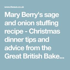 Mary Berry's sage and onion stuffing recipe - Christmas dinner tips and advice from the Great British Bake Off star