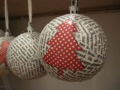 Book page decoupaged Christmas ornaments. LOVE THESE! They would be so much fun to customize.